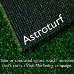 #PR: Astroturfing Politics And Marketing – It Can Be Disasterous For Both